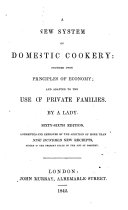 A new system of domestic cookery ... By a lady [i.e. M. E. Rundell]. Sixty-sixth edition. Augmented and improved by the addition of more than nine hundred new receipts, etc. [The editor identified in the preface as