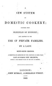 "A new system of domestic cookery ... By a lady [i.e. M. E. Rundell]. Sixty-sixth edition. Augmented and improved by the addition of more than nine hundred new receipts, etc. [The editor identified in the preface as ""E. R."", i.e. Emma Roberts.]"