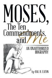 Moses The Ten Commandments And Me Book PDF