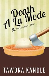 Death A La Mode: Recipe for Death, Book 2