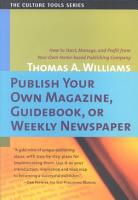 Publish Your Own Magazine  Guidebook  Or Weekly Newspaper PDF