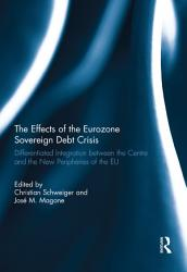 The Effects Of The Eurozone Sovereign Debt Crisis Book PDF