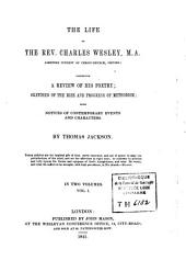 The Life of the Rev. Charles Wesley: Comprising a Review of His Poetry : Sketches of the Rise and Progress of Methodism : with Notices of Contemporary Events and Characters, Volume 1