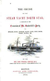 The Cruise of the Steam Yacht North Star: A Narrative of the Excursion of Mr. Vanderbilt's Party to England, Russia, Denmark, France, Spain, Malta, Turkey, Madeira, Etc