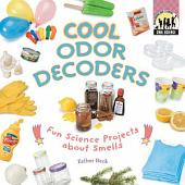 Cool Odor Decoders: Fun Science Projects about Smells
