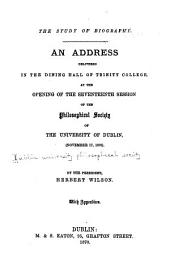 Addresses Delivered Before the Philosophical Society and the College Historical Society