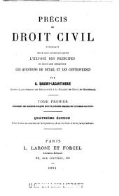 Précis de droit civil: contenant dans une première partie l'exposé des principes et dans une deuxième les questions de détail et les controverses