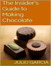 The Insider's Guide to Making Chocolate
