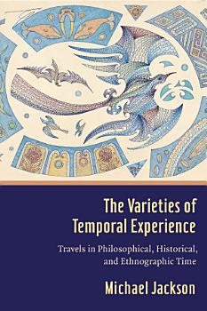 The Varieties of Temporal Experience PDF