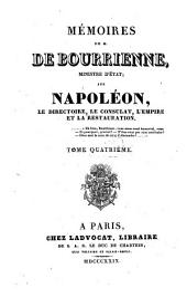 Mémoires de M. de Bourrienne, Ministre d'Etat, sur Napoléon, le directoire, le consulat, l'empire et la restauration: Volume4