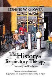The History of Respiratory Therapy: Discovery and Evolution