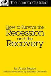 How to Survive the Recession and the Recovery
