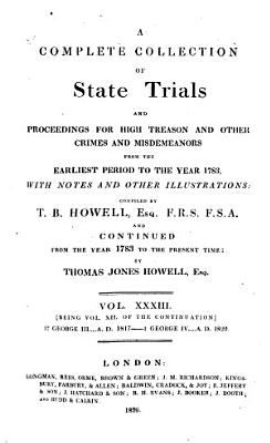 A Complete Collection of State Trials and Proceedings for High Treason and Other Crimes and Misdemeanors from the Earliest Period to the Year 1820   etc   PDF