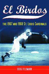 El Birdos: The 1967 and 1968 St. Louis Cardinals