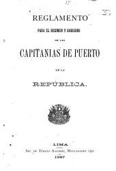 Reglamento para el regimen y gobierno de las capitanias de puerto de la república