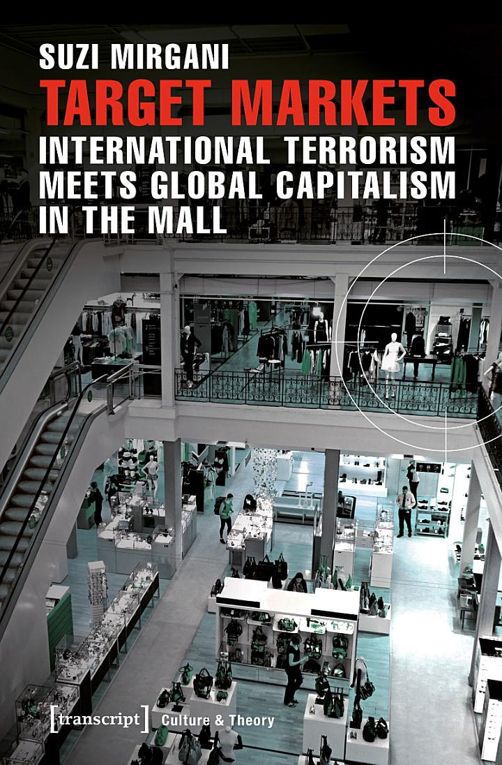 Target Markets - International Terrorism Meets Global Capitalism in the Mall