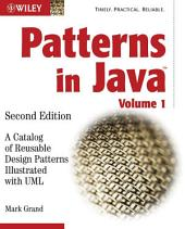 Patterns in Java: A Catalog of Reusable Design Patterns Illustrated with UML, Edition 2