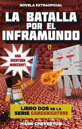 La batalla por el inframundo: Una aventura Minecraft