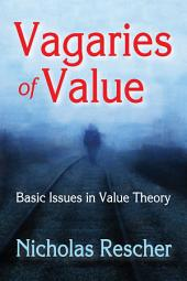 Vagaries of Value: Basic Issues in Value Theory