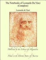 The Notebooks of Leonardo Da Vinci  Complete PDF