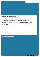 """Unterrichtsentwurf: """"Pässe bitte!"""" – Konfrontation mit den Funktionen von Grenzen"""