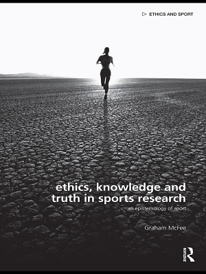 Ethics  Knowledge and Truth in Sports Research PDF