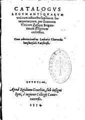 Catalogus legum antiquarum, una cum adjuncta summaria interpretatione, per Joannem Ulricum Zasium,... diligenter collectus. Cum adnotationibus Ludovici Charondae,...