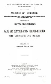 Minutes of evidence [Appendices, and Reports of] ... the Royal Commission on the Care and Control of the Feeble-minded: Volume 4