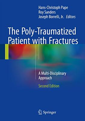 The Poly-Traumatized Patient with Fractures