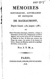 Mémoires historiques, littéraires et critiques de Bachaumont, depuis 1762 jusques 1788: Volume1