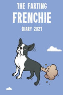 The Farting Frenchie Diary 2021