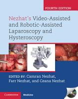Nezhat s Video Assisted and Robotic Assisted Laparoscopy and Hysteroscopy with DVD PDF