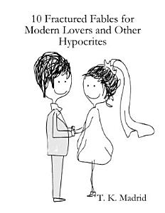10 Fractured Fables for Modern Lovers   Other Hypocrites Book