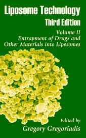 Liposome Technology: Entrapment of Drugs and Other Materials into Liposomes, Edition 3