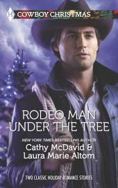 Rodeo Man Under the Tree: Her Cowboy's Christmas Wish\The Bull Rider's Christmas Baby