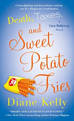 Death  Taxes  and Sweet Potato Fries PDF