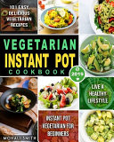 Vegetarian Instant Pot Cookbook 2019