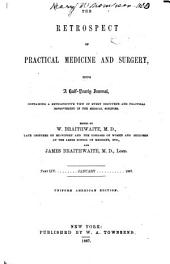 The Retrospect of Practical Medicine and Surgery: Being a Half-yearly Journal Containing a Retrospective View of Every Discovery and Practical Improvement in the Medical Sciences ..., Volumes 54-55