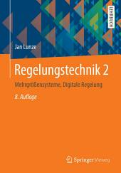 Regelungstechnik 2: Mehrgrößensysteme, Digitale Regelung, Ausgabe 8