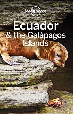 Lonely Planet Ecuador   the Galapagos Islands PDF
