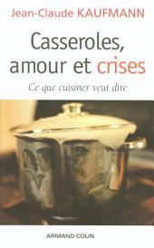 Casseroles, amour et crises: Ce que cuisiner veut dire