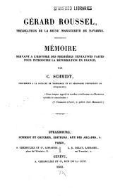 Gérard Roussel: prédicateur de la reine Marguerite de Navarre. Mémoire servant à l'histoire des premières tentatives faites pour introduire la Réformation en France