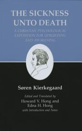 Kierkegaard's Writings, XIX, Volume 19: Sickness Unto Death: A Christian Psychological Exposition for Upbuilding and Awakening: Sickness Unto Death: A Christian Psychological Exposition for Upbuilding and Awakening