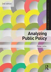 Analyzing Public Policy: Edition 2