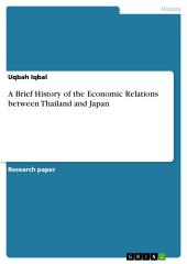 A Brief History of the Economic Relations between Thailand and Japan