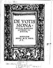 De Votis Monasticis, Martini Lutheri Iudicium