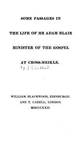 Some Passages in the Life of Mr. Adam Blair: Minister of the Gospel at Cross-Meikle