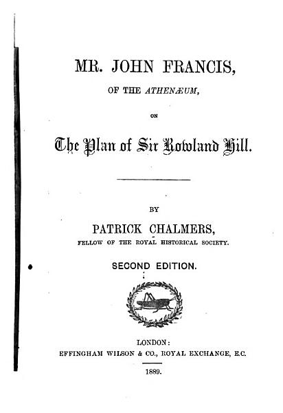 Download Mr  John Francis  of the Athenaeum  on the Plan of Sir Rowland Hill Book