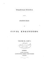Transactions of the Institution of Civil Engineers: Volume 3, Part 1
