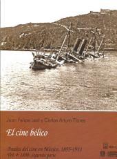 1898: Segunda parte, El cine bélico: Anales del cine en México, 1895 - 1911 Vol. 4, 1898: Segunda parte